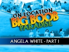 On Location Larger than typical Boob Paradise: Angela White Part 1